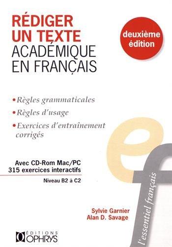 Rédiger un texte académique en français : Niveau B2 à C2 (1Cédérom) par