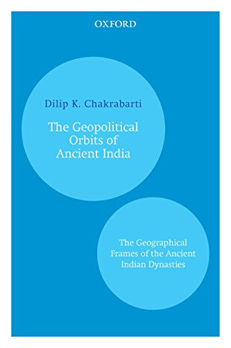 Dynastie Frame (The Geopolitical Orbits of Ancient India: The Geographical Frames of the Ancient Indian Dynasties (English Edition))
