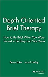 Depth Oriented Brief Therapy: How to Be Brief When You Were Trained to Be Deep and Vice Versa