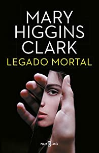 Legado mortal par  Mary Higgins Clark