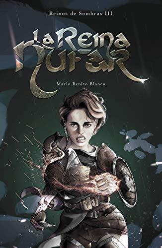 La Reina Núfar (Reinos de Sombras nº 3) por Mario Benito Blanco