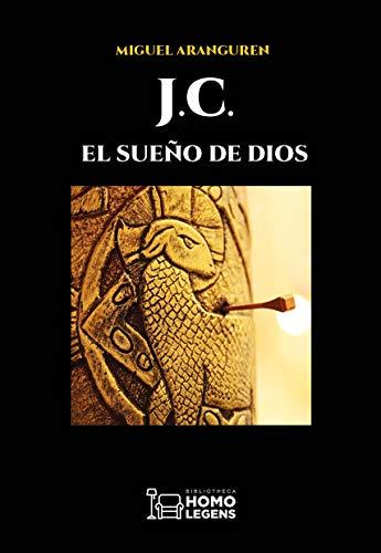 J.C.: El sueño de Dios por Miguel Aranguren