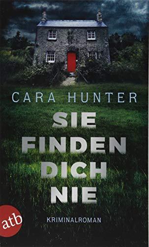 Buchseite und Rezensionen zu 'Sie finden dich nie: Kriminalroman' von Cara Hunter