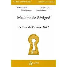Madame de Sévigné : Lettres de l'année 1671