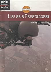 Life as a Paratrooper (High Interest Books: On Duty) by Robert C. Kennedy (2000-09-03)
