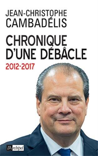 Chronique d'une débâcle: 2012-2017