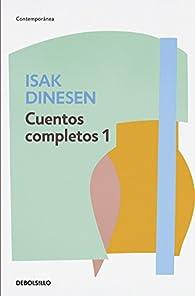 Cuentos completos 1 par Isak Dinesen