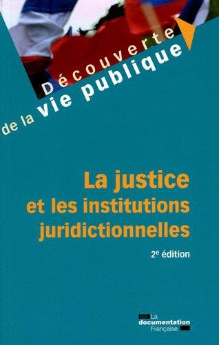 La justice et les institutions juridictionnelles par Nicolas Braconnay