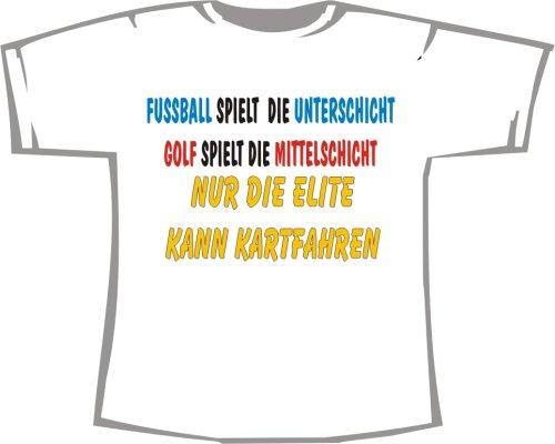 Fußball spielt die Unterschicht, Golf spielt die Mittelschicht, nur die Elite kann Kartfahren; Kinder T-Shirt weiß, Gr. 3-4