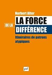 La force de la différence : Itinéraires de patrons atypiques