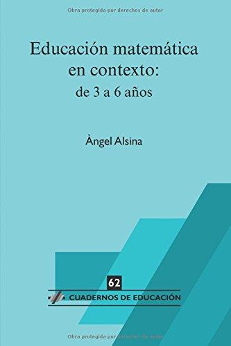 Educación matemática en contexto: de 3 a 6 años (Cuadernos de educación) por Angel Alsina