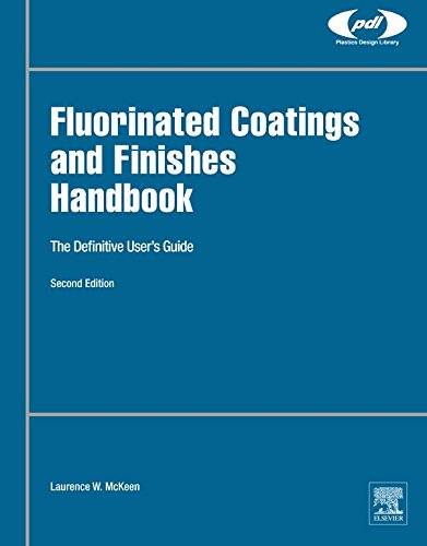 Fluorinated Coatings and Finishes Handbook: The Definitive User\'s Guide (Plastics Design Library) (English Edition)