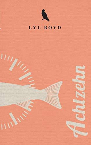 Buchseite und Rezensionen zu 'Achtzehn' von Lyl Boyd