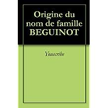 Origine du nom de famille BEGUINOT (Oeuvres courtes)