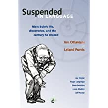 Suspended In Language : Niels Bohr's Life, Discoveries, And The Century He Shaped by Jim Ottaviani (2004-04-02)