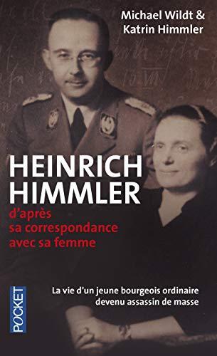 Heinrich Himmler : d'après sa correspondance avec sa femme : 1927-1945