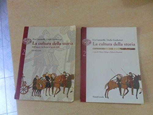 La cultura della storia. Laboratorio. Per le Scuole superiori: 2