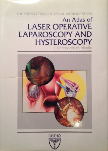 An Atlas of Laser Operative Laparoscopy and Hysteroscopy (Encyclopedia of Visual Medicine Series) -