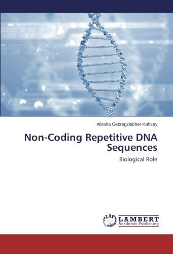 Non-Coding Repetitive DNA Sequences: Biological Role