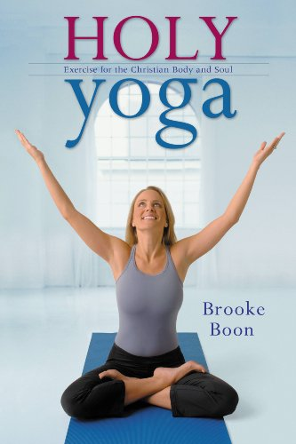 Holy Yoga: Exercise. for the Christian Body and Soul (English ...