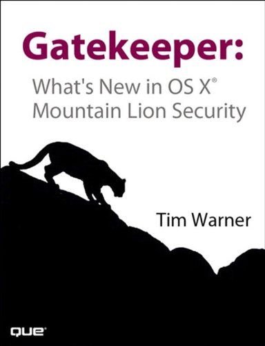Gatekeeper: What's New in OS X Mountain Lion Security (Short Cut) (English Edition) por Timothy L. Warner