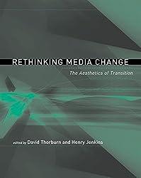 [(Rethinking Media Change : The Aesthetics of Transition)] [Edited by David Thorburn ] published on (August, 2003)