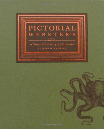 Pictorial Websters: A Visual Dictionary of Curiosities por Johnny Carrera