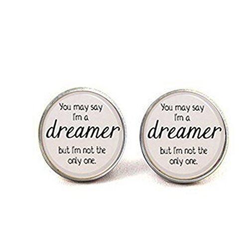 yrics You May sagen, ich bin ein Träumer. Lied Gedicht Ohrringe Inspiriert von ()