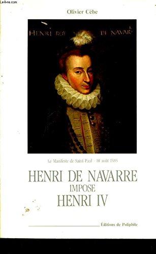 Henri de Navarre impose Henri IV