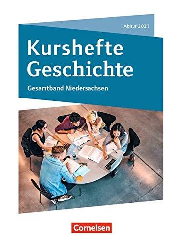 Kurshefte Geschichte: Gesamtband Niedersachsen - Abitur 2021: Schülerbuch