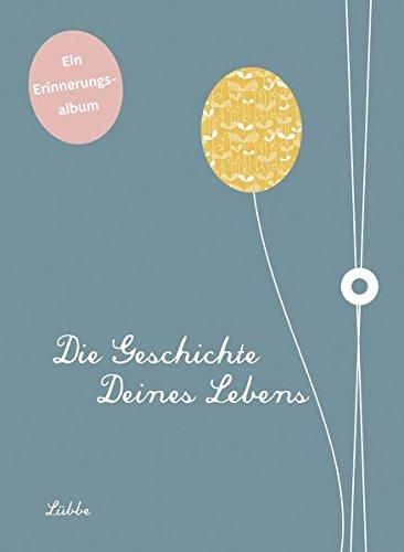 Buchcover Die Geschichte deines Lebens: Ein Erinnerungsalbum