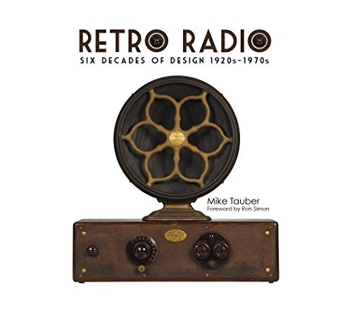 Retro Radio: Six Decades of Design 1920s-1970s by Mike Tauber (2014-12-28)