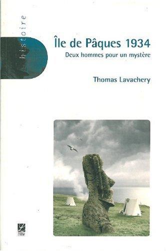 Ile de Pâques 1934 : Deux hommes pour un mystère par Thomas Lavachery