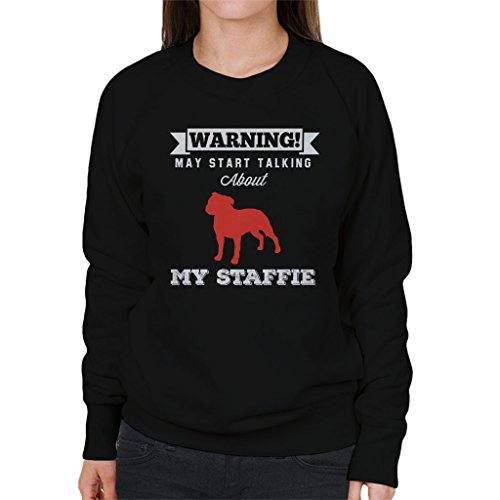 Warning May Start Talking About My Staffie Women's Sweatshirt Black