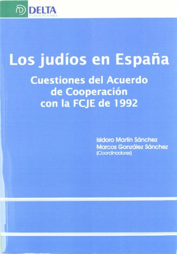 Los judíos en España: cuestiones del acuerdo de cooperación con la FCJE de 1992 por C. Isidoro Martín Sánchez
