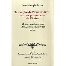 """Triomphe de l'amour divin sur les puissances de l'enfer et science expérimentale des choses de l'autre vie XVIIe siècle. Suivi de """"Jean-Joseph Surin"""" par Michel de Certeau"""