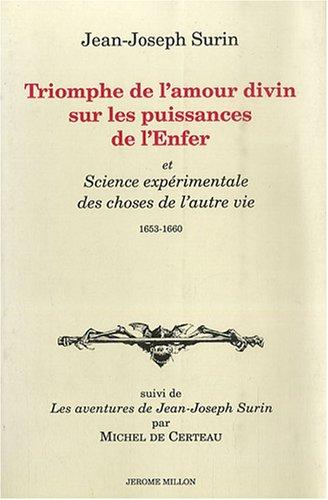 Triomphe de l'amour divin sur les puissances de l'enfer et science exprimentale des choses de l'autre vie XVIIe sicle. Suivi de