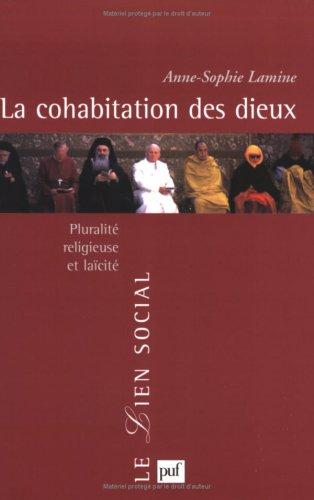 La cohabitation des Dieux : Pluralité religieuse et laïcité