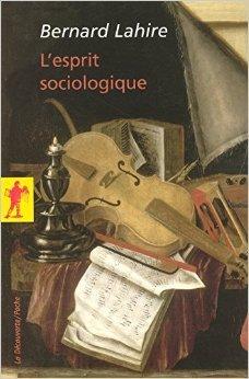 L'esprit sociologique de Bernard LAHIRE ( 9 mai 2007 )