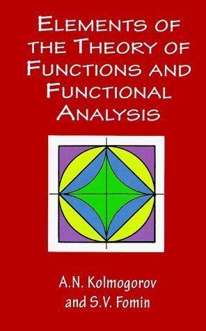 Elements of the Theory of Functions and Functional Analysis (Dover Books on Mathematics) by A. N. Kolmogorov, S. V. Fomin unknown Edition [Paperback(1999)]