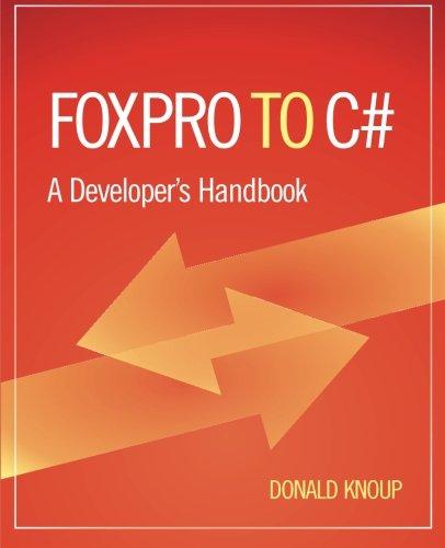 FoxPro to C#: A Developer's Handbook por Donald Knoup
