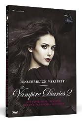 Unsterblich verliebt - The Vampire Diaries 2 - Das inoffizielle Fanbuch zur Serie