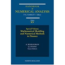 [(Mathematical Modelling and Numerical Methods in Finance: Special Volume )] [Author: Philippe G. Ciarlet] [Dec-2008]