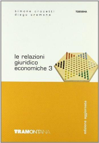 Le relazioni giuridico economiche. Per gli Ist. Professionali per i servizi commerciali: 3