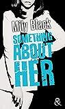 Something about her par Black