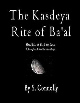 Descargar Libros Para Ebook Kasdeya Rite of Ba'al: Blood Rite of the Fifth Satan Libro Patria PDF