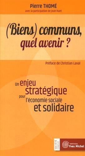 (Biens) communs, quel avenir ? : Un enjeu stratégique pour l'économie sociale et solidaire