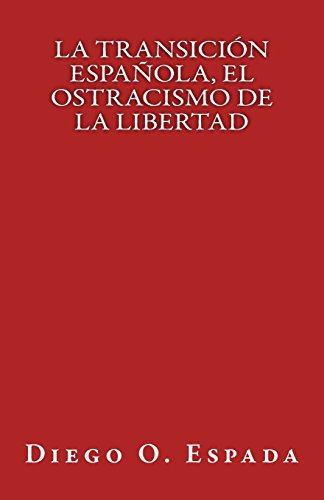 La Transición Española, el ostracismo de la Libertad