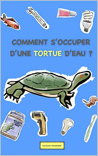 Couverture du livre COMMENT S'OCCUPER D'UNE TORTUE D'EAU ?: LIVRE TORTUE