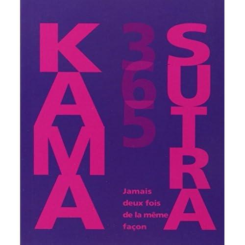 Kama sutra 365 : Jamais deux fois de la m??me fa??on by Nicole Bailey (2014-07-21)